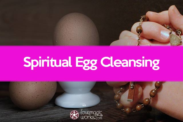 ✥ Spiritual Egg Cleansing: Learn How To Read the Meaning with White