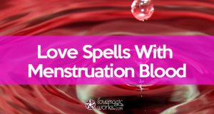 Love Spells with Menstrual Blood