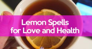 Lemon spells for love and health