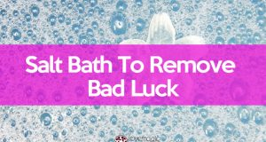 Salt bath to remove bad luck