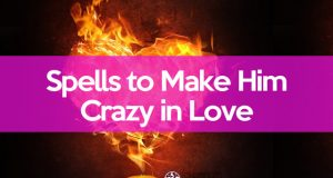 Spell To Make Him Crazy In Love