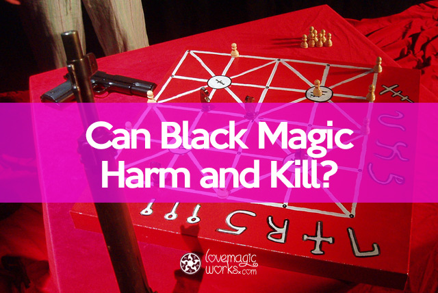 Can black magic kill a person