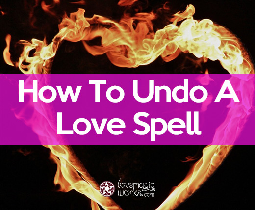 How to undo a love spell