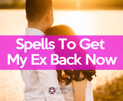 Spells to get my ex back fast