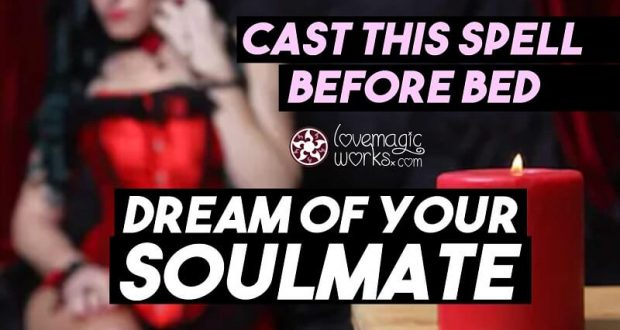 Spell to Dream of you Soulmate