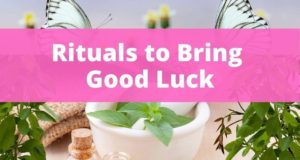 Rituals to Bring Good Luck