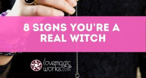 8 Signs You´re a Real Witch